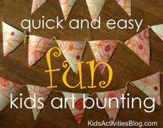 Quick easy bunting project to do with your kids art!