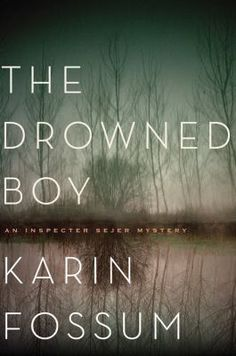 """The Drowned Boy by Karin Fossum. """"A new addition to the captivating Inspector Sejer series, the first since The Caller, from Norway's finest crime writer Carmen and Nicolai failed to resuscitate their son, Tommy, after finding him floating in their backyard pond."""" #mystery #thriller"""
