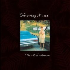 'The Real Ramona' by Throwing Muses - released 1991