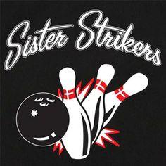 22ab959c BowlingShirt.com - Sister Strikers With Pin Splash B on 50's Style Bowling  Shirts Funny