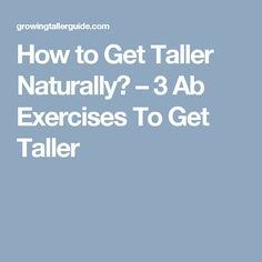 How to Get Taller Naturally? – 3 Ab Exercises To Get Taller