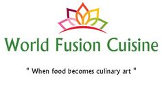 World Fusion Cuisine #dreams #ambition #goals #cooking #food #culinary #art #design #worldfusioncuisine