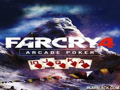 Far сry 4: Arcade Poker  Android Game - playslack.com , Far  ry 4: Arcade poker - compete official poker game made by Far  ry 4 creators. gather winning paper collections, place your bets and prevail. Show your poker abilities. Place your bets if you're convinced in your properity. fraud and attempt to prevail as much cash as you can. Use your buddies as a joker. You can movement the won cash to your character in a computer game Far sob 4. The conqueror then'll be able to use the cash to…