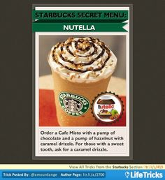 Life Hack Source: LifeTricks.com View more from the Starbucks Secret Menu in the Starbucks Section