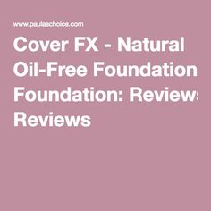 Cover FX - Natural Oil-Free Foundation: Reviews
