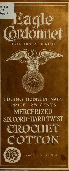 Will you answer the Eagle's call to crochet? Of course you will! Pub. in 1915. Full text. This one includes some interesting designs.