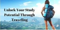 Everybody Can Unlock his/her Potential and Become #AGoodStudent Through #Traveling