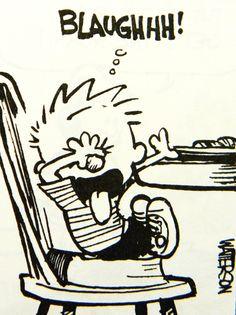 Calvin and Hobbes - dinner etiquette Calvin Und Hobbes, Calvin And Hobbes Comics, Hobbes And Bacon, Redneck Humor, Joy Of Life, Fun Comics, Hobbs, Funny Cute, Comic Strips