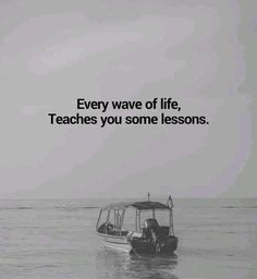 Every wave of life teaches you some lesson. Waves, Positive Outlook, Body And Soul, Teaching, Helping People, Positive Quotes, Meant To Be, Mindfulness, Bring It On