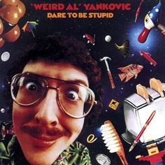 Weird Al Yankovic, Dare to Be Stupid****: The brilliance of Al isn't just in his ability to parody songs or provide parody of entire genres while lambasting the self-importance of the purveyors of pop music. As I see it, his true excellence is found in his ability to parody the entirety of pop culture in three to five minute long sound bites. Star Wars, food, television, MTV, and so on. He reminds of, in some way, of our human fallibility... and that it's okay to be human. 2/2/17