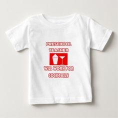 Preschool TeacherWill Work For Cocktails T Shirt, Hoodie Sweatshirt