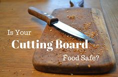 Quick facts about cutting boards: https://extension.unh.edu/articles/CuttingBoards