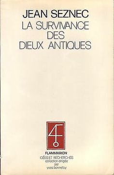 #essai : La Survivance Des Dieux Antiques - Jean Seznec. Ed. Flammarion, 07/1980.  Collection Idées et Recherches.  340 pp. brochées