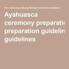 Ayahuasca ceremony preparation guidelines