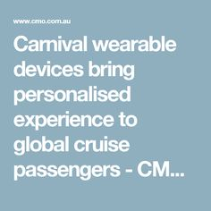 Carnival wearable devices bring personalised experience to global cruise passengers - CMO Australia