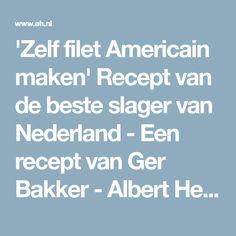 'Zelf filet Americain maken' Recept van de beste slager van Nederland - Een recept van Ger Bakker - Albert Heijn
