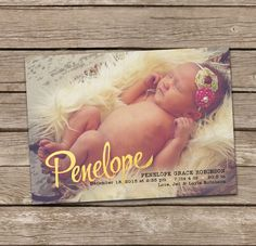 Birth Announcement : Printable Penelope Baby Girl Custom Photo Birth Announcement by deanworks on Etsy https://www.etsy.com/listing/217506664/birth-announcement-printable-penelope
