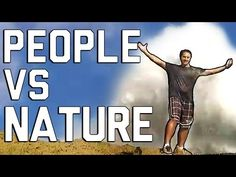 People Vs. Nature - And The Winner Is... : Video Clips From The Coolest One