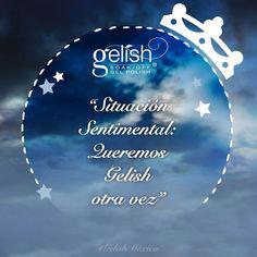 Situación sentimental: Queremos Gelish otra vez.