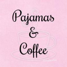 pajamas & coffee