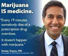 Dr. Sanjay Gupta if he can have his mind changed anyone can with research and an open mind #medicalmarijuana
