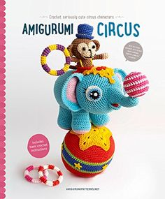 Amigurumi Circus: Seriously cute crochet characters: Joke Vermeiren: 9789491643118: Amazon.com: Books