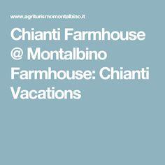 Chianti Farmhouse @ Montalbino Farmhouse: Chianti Vacations