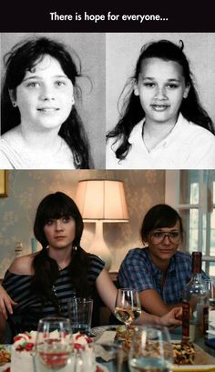 There is hope for everyone. This shows how much Zooey and I really are twins.