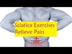 Sciatica Exercises Relieve Pain