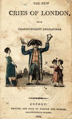 Cries of London, illustrated 1803 from Spitalsfield blog Title Page