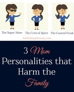 3 Mom Personalities that Harm the Family Faith Along the Way #family #parenting