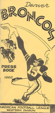 Media Guide 1962 // 1962 (7-7) // Head Coach: Jack Faulkner // AFL West Finish: 2nd // Home Stadium: Bears Stadium