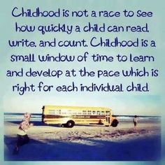 Childhood is not a race, is a personal learning environment at their own pace cc @Gustavo Zilles Garcia Lutz @Diana Avery De León Cerda @Alejandra Rial Jaso García Redín @Ileana Rodriguez Cruz S