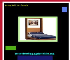 Murphy Bed Plans Youtube 075814 - Woodworking Plans and Projects!