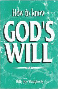 How to Know Gods Will: Billy Joe Daugherty