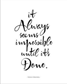 Inspirational 8x10 Poster: It Always Seems Impossible Until It's Done. Nelson Mandela Quote. Black and White Wall Decor. $18.00, via Etsy.