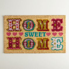 """$16.99 """"Home Sweet Home"""" Doormat...might be a little girlie for the boy though"""