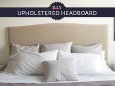 The instructions I like best...Triple Max Tons: DIY UPHOLSTERED HEADBOARD TUTORIAL & REVEAL!