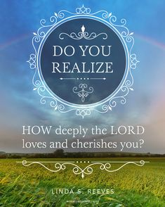 Do You Realize the Lord Loves You