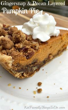 Gingersnap and Pecan Layered Pumpkin Pie Recipe - With so many delicious flavors this will be the show stopper at Thanksgiving!