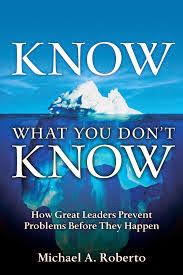 Free download or read online Know What You Don't Know self-help pdf book by Michael A. Roberto.