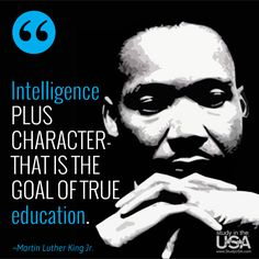 Intelligence plus character - that is the goal of true education. -Dr. Martin Luther King, Jr. http://studyusa.com/