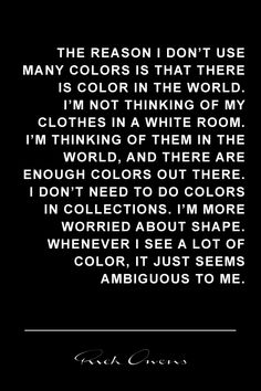 I use color to make a bold statement. Otherwise, the world is better suited to appeal to sight (via Michelle Halford)