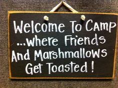 Welcome to camp where friends and marshmallows get toasted sign. $9.99, via Etsy.