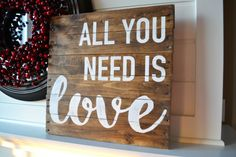So cute!! Wood Sign All You Need Is Love by JoaniesFavoriteThing on Etsy $60