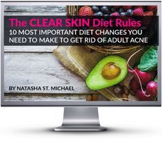 The Clear Skin Diet Rules - The 10 most important diet changes you need to make to get rid of adult acne - www.TheClearSkinEssentials.com