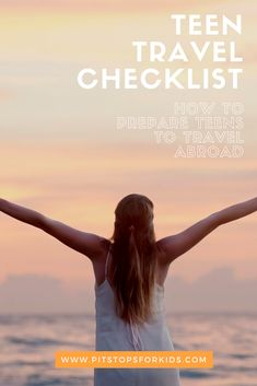 Teen travel checklist: Preparing your teen to travel abroad