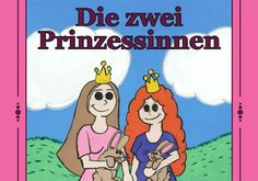 "Part of German cover for ""Die zwei Prinzessinnen"" the German translation/adaptation from ""The Two Princesses""."