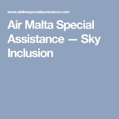 Air Malta Special Assistance — Sky Inclusion