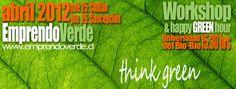Jueves 26 Abril / Workshop Verde. Emprendimientos Sustentables http://www.agendabiobio.cl/2012/04/workshop-verde-emprendimientos-sustentables.html